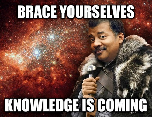brace yourselves cosmos Neil deGrasse Tyson