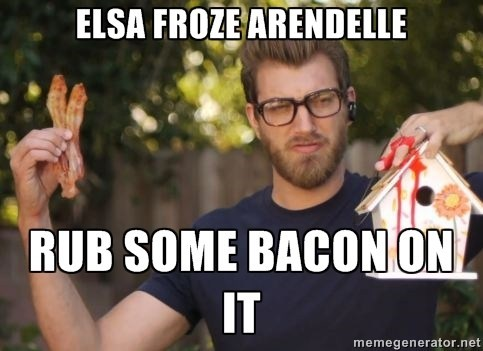Rub some Frozen Bacon on it