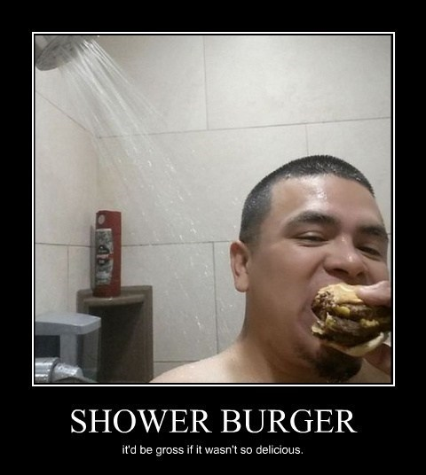 burger eww shower funny - 8105325568