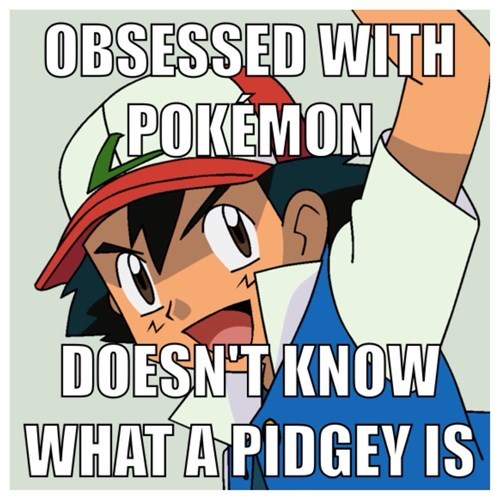 Cartoon - OBSESSED WITH POKEMON DOESN'T KNOW WHAT A PIDGEY IS