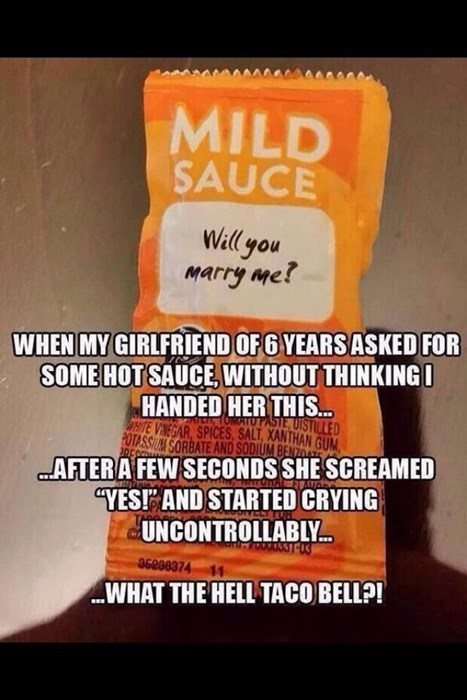 taco bell,wtf,hot sauce,proposal,funny,g rated,dating
