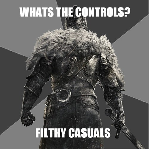 dark souls,casuals