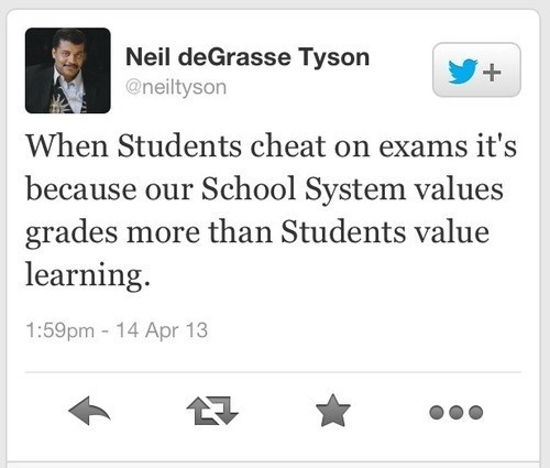 twitter,students,cheating,quote,Neil deGrasse Tyson,funny,g rated,School of FAIL