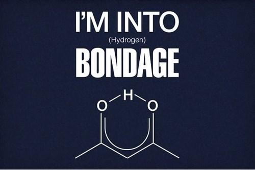 hydrogen,bondage,sexy times,funny