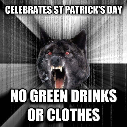 St Patrick's Day Insanity Wolf advice animals Memes - 8110097408