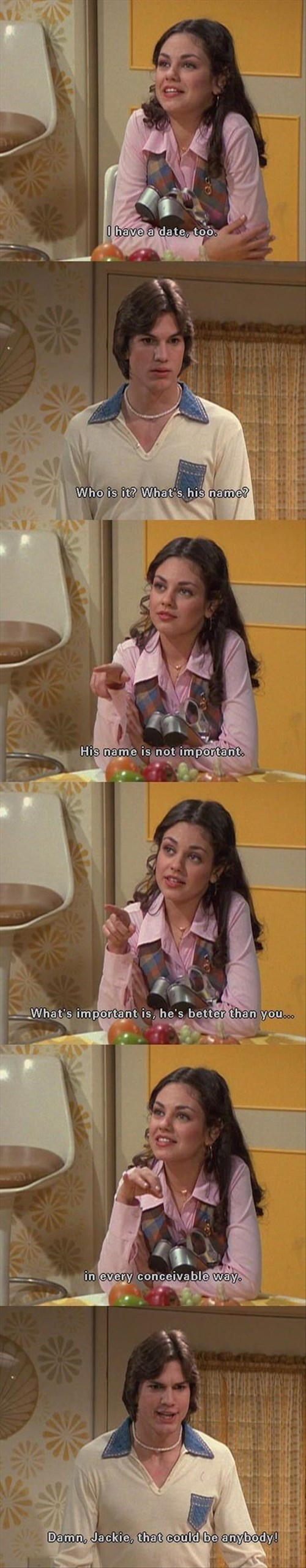 that 70s show,stupid,dating