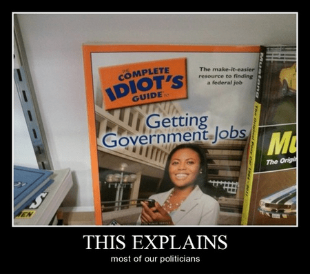 government jobs idiots funny politics