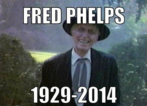 Westboro Baptist Church rip fred phelps - 8114477824