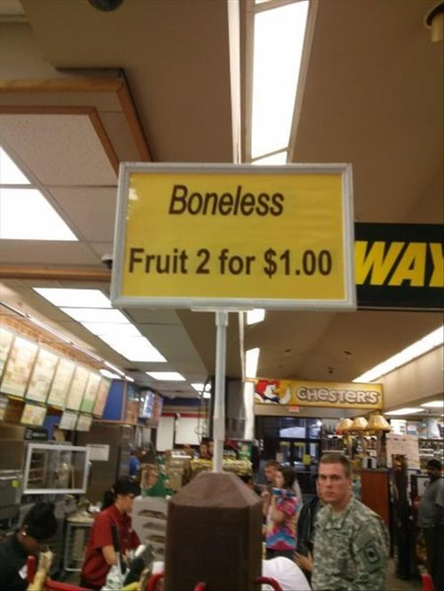 monday thru friday,sign,work,fruit,boneless,grocery store,g rated