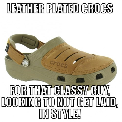 poorly dressed,leather,crocs