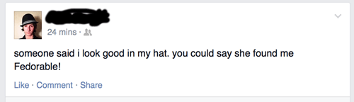 poorly dressed,puns,fedora,facebook