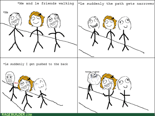 Forever Alone ~ Walking