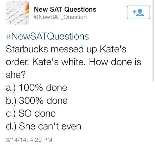 Starbucks,sat questions,SAT,white girls