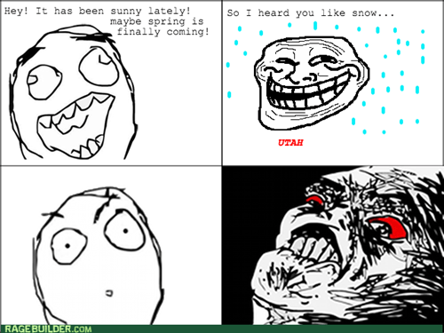rage,trollface,spring,snow,weather,utah