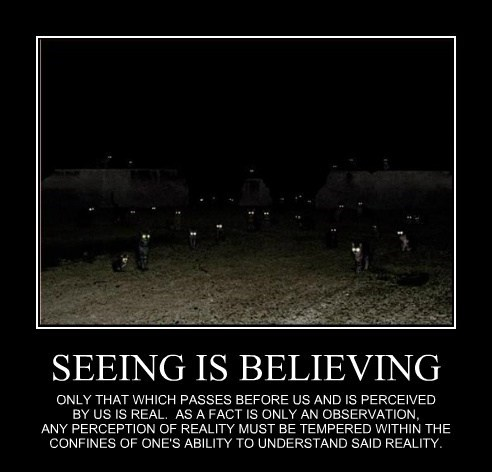 SEEING IS BELIEVING