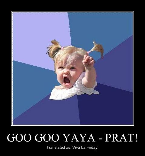 GOO GOO YAYA - PRAT!