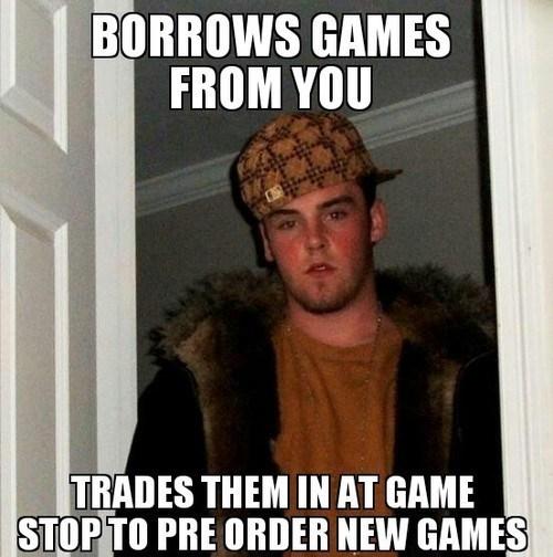 games video games Scumbag Steve - 8137062400