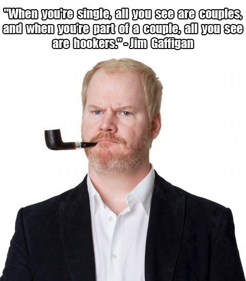 Sexy Ladies single jim gaffigan funny
