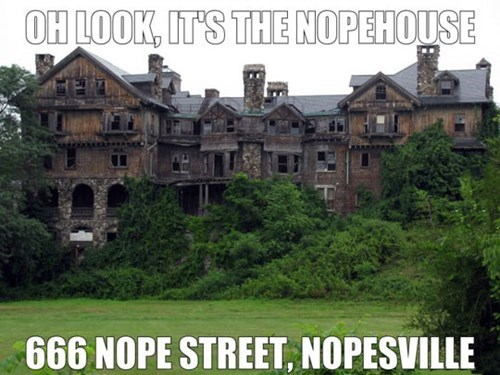 haunted houses,nopehouse