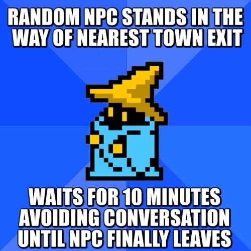 RPGs Memes JRPGs NPCs socially awkward - 8138535936