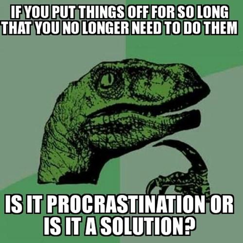 procrastination philosoraptor - 8139580160