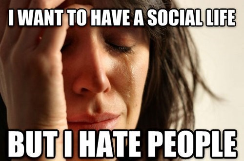 First World Problems social life - 8140626176