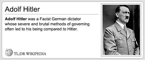 Text - Adolf Hitler Adolf Hitler was a Facist German dictator whose severe and brutal methods of governing often led to his being compared to Hitler TL;DR WIKIPEDIA