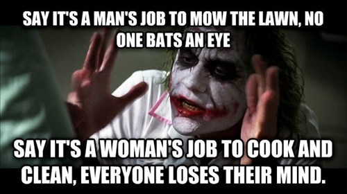 joker,gender roles,everyone loses their minds
