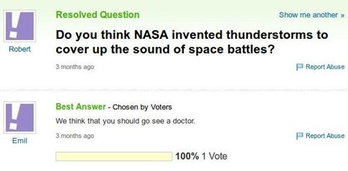 Yahoo Answers NASA space battles covered up by thunderstorms they invented?