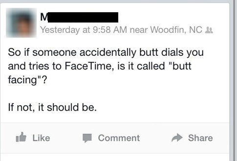 butt dial,facetime,phones,failbook,g rated