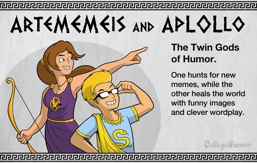 Cartoon - APLOLLO ARTEMEMEIS AND The Twin Gods of Humor. One hunts for new memes, while the other heals the world with funny images and clever wordplay CollegelHumon