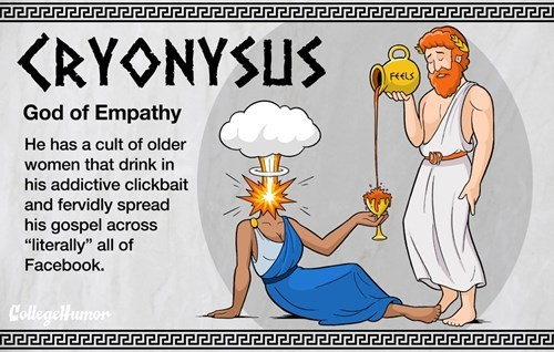 """Cartoon - <RYONYSUS FELS God of Empathy He has a cult of older women that drink in his addictive clickbait and fervidly spread his gospel across """"literally"""" all of Facebook. CollegeHumon"""