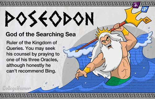 Cartoon - 222 222J POSEODON God of the Searching Sea Ruler of the Kingdom of Queries. You may seek his counsel by praying to one of his three Oracles, although honestly he can't recommend Bing. nifer wak od sc hooki es frag volcaao bicrman chuand michael strah er wodds how ibescots canlaintimericanie t your CollegelHumon 22