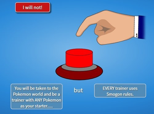smogon,wouldyoupressthebutton