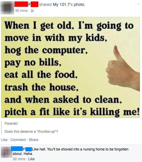 Funny mother and son exchange about how she won't get even when she is older, and if she tries, Mom will be put in an old age home.