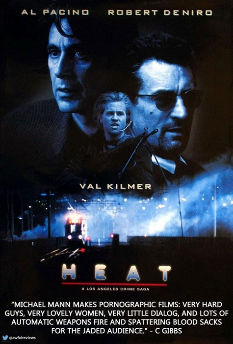 """Poster - AL PACINO ROBERT DENIRO VAL KILMER A LOS ANGELES CRIME SAGA """"MICHAEL MANN MAKES PORNOGRAPHIC FILMS: VERY HARD GUYS, VERY LOVELY WOMEN, VERY LITTLE DIALOG, AND LOTS OF AUTOMATIC WEAPONS FIRE AND SPATTERING BLOOD SACKS FOR THE JADED AUDIENCE."""" C GIBBS eawfulreviews"""