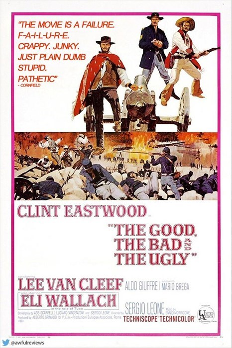 """Poster - THE MOVIE IS A FAILURE F-A--L-U-R-E CRAPPY. JUNKY JUST PLAIN DUMB STUPID. PATHETIC -CORNFIELD CLINT EASTWOOD THE GOOD. THE BAD THE UGLY"""" starng LEEVAN CLEEF ALDO GUFFE ARIO BREGA ELI WALLACH OLEONE in the role of Tuco- Syby AGE-SCARPELL LUCIANO VINCENON n SERGOLEONE ed b oduced by ALBERTO GRIMALD for P.EA-Produion Europee Associate Rome Jyn ensts ENNO MORRCON TECHNISCOPE TECHNICOLOR eawfulreviews"""