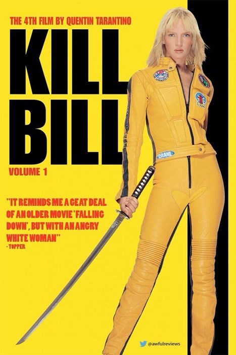 """Yellow - THE 4TH FILM BY QUENTIN TARANTINO KILL BILL CRANE VOLUME 1 """"IT REMINDS ME A CEAT DEAL OF ANOLDER MOVIE FALLING DOWN, BUT WITH AN ANCRY WHITE WOMAN"""" TOPPER @awfulreviews"""