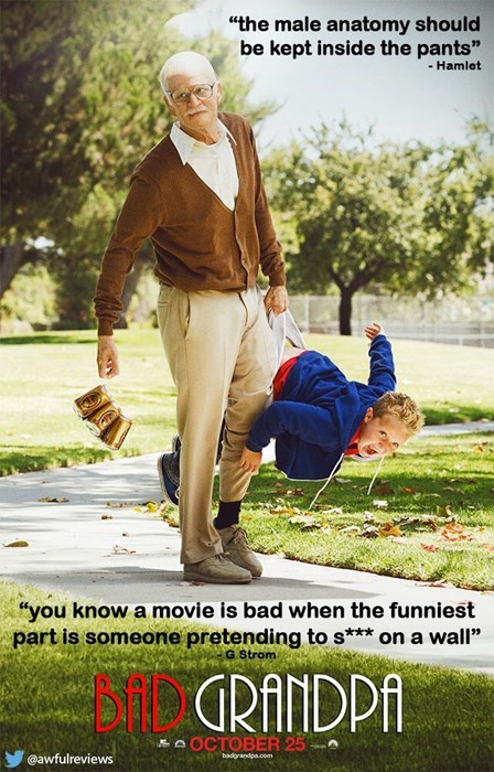 """People in nature - """"the male anatomy should be kept inside the pants"""" -Hamlet """"you know a movie is bad when the funniest part is someone pretending to s*** on a wall'"""" G Strom DIGRANDPA OCTOBER 25 Ebadgrandpa.com @awfulreviews"""