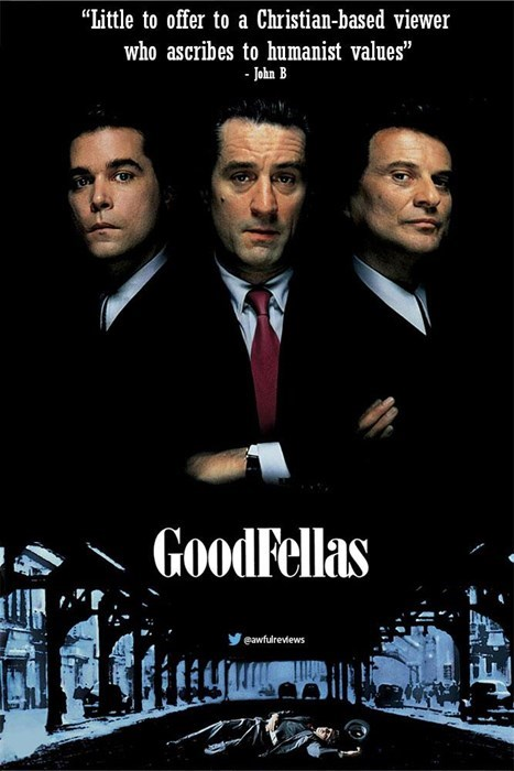 """Movie - """"Iittle to offer to a Christian-based viewer who ascribes to humanist values"""" -Jahn B GoodFellas eawfulrevews"""