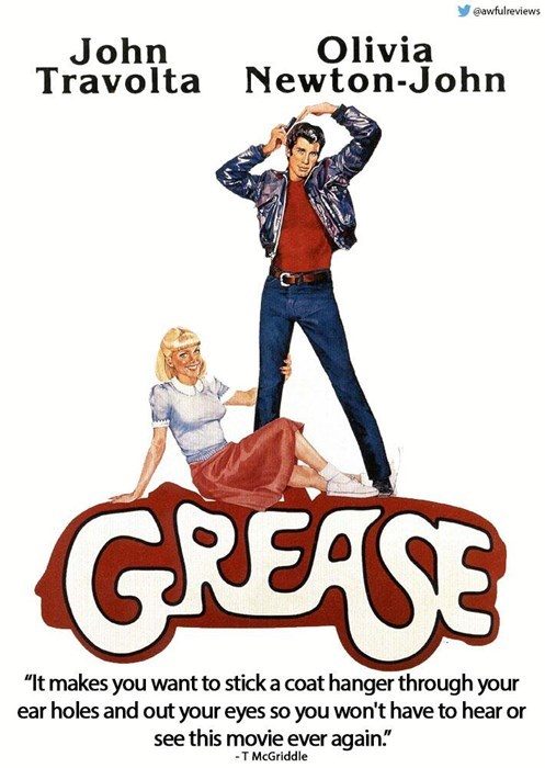 """Poster - @awfulreviews John Travolta Olivia Newton-John GREASE """"t makes you want to stick a coat hanger through your ear holes and out your eyes so you won't have to hear or see this movie ever again."""" -T McGriddle"""