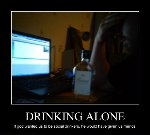 forever alone drinking friends funny - 8152217856