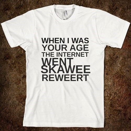 the internets,poorly dressed,t shirts,kids these days,g rated