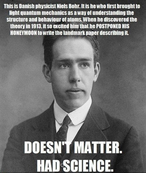 honeymoon science funny Niels Bohr - 8152336896