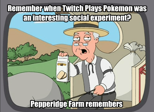 Memes pepperidge farm remembers twitch plays pokemon - 8152521472