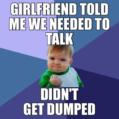 dumped funny need to talk success kid - 8159111680