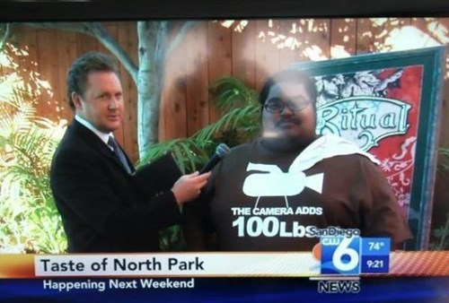 interviews,live news,the camera adds 100 pounds