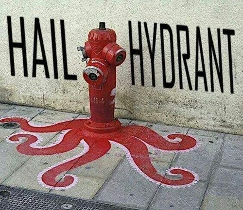 hail hydra,puns,fire hydrant,hacked irl,g rated,win