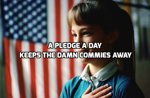 commies,communism,pledge of allegiance