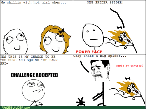 spiders,Challenge Accepted,poker face,dating